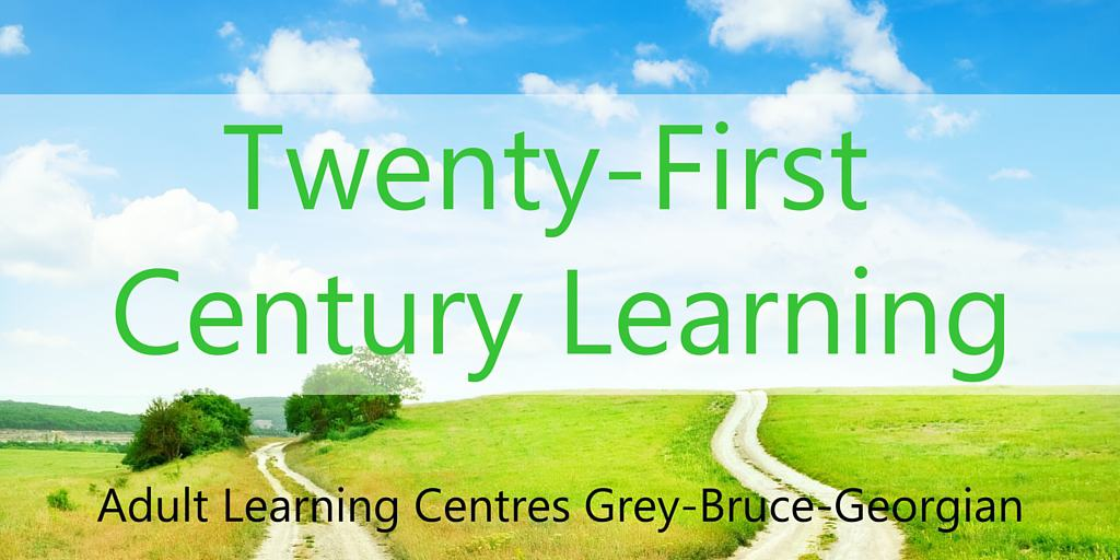 Twenty-First Century Learning Adult Learning Centres Grey-Bruce-Georgian